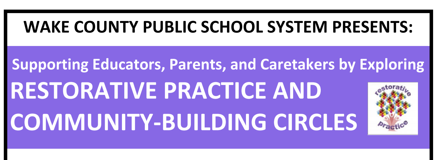 WCPSS Invites Families to Explore Restorative Practice & Circle Process