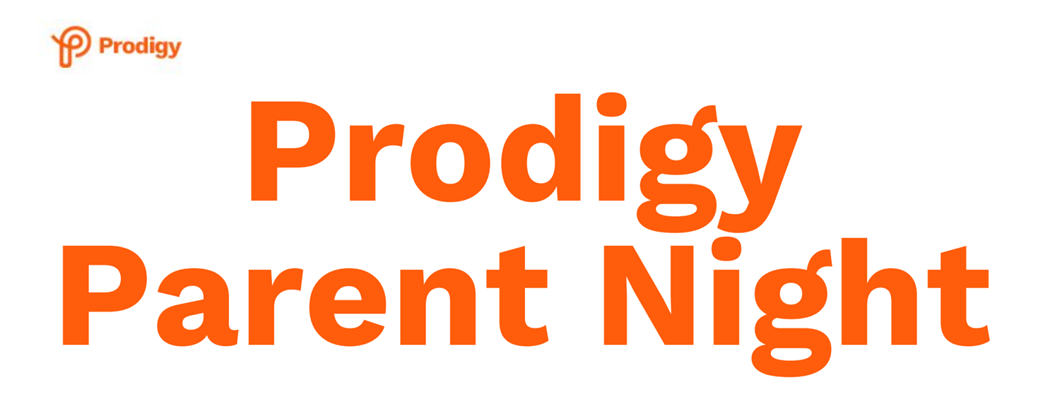 March 9th - Prodigy Parent Night