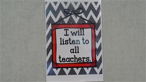 sign reads I will listen to all teachers