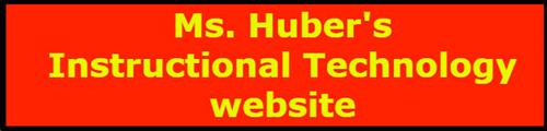 Ms. Huber's Instructional Technology website