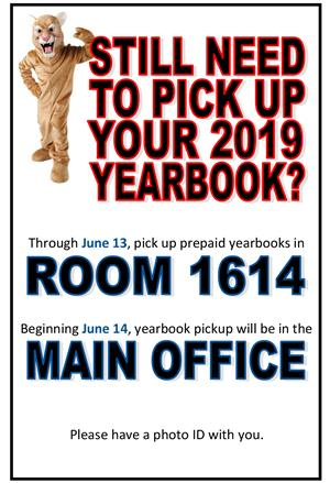 Pick up your yearbook in the main office beginning June 14.