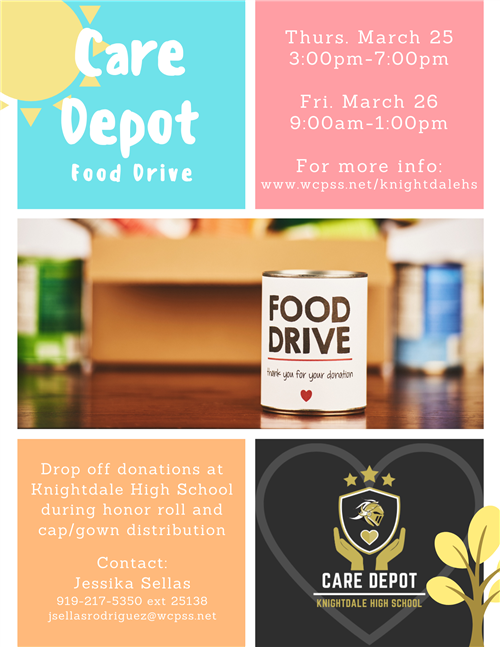 Drop off food donations for the Care Depot at Knightdale High on Thursday March 25 from 3 to 7 & Friday March 26 from 9 to 1