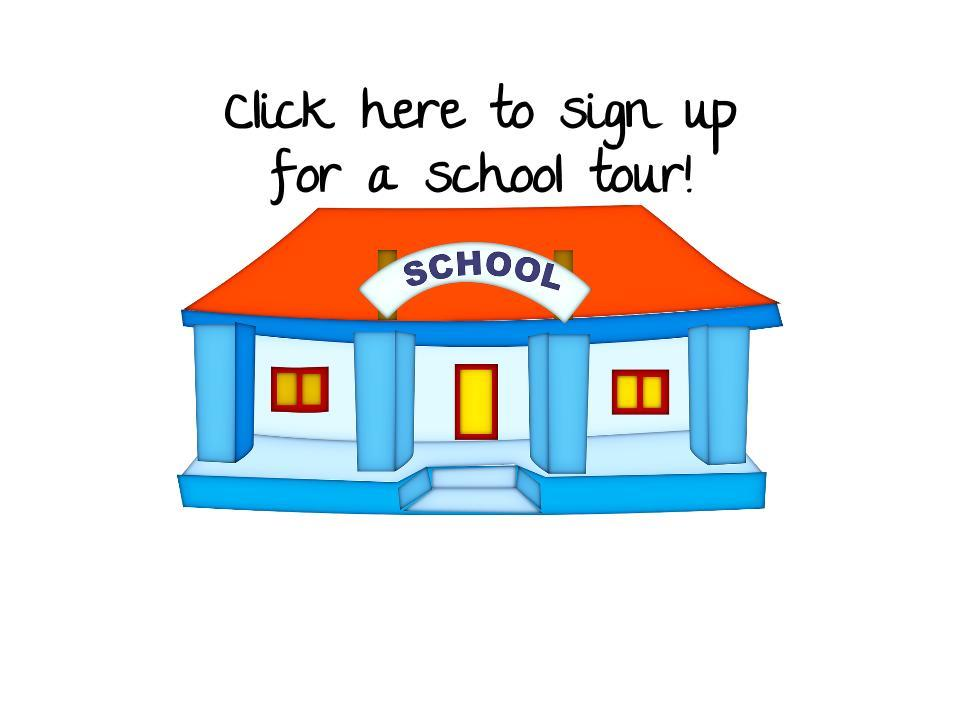 Click here to sign up for a school tour!