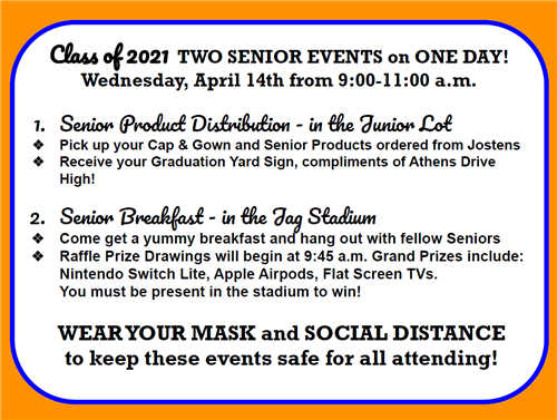 On April 14 from 9  to 11 am, join us for Senior Events. Senior breakfast in the Jag Stadium and  Cap & gown pickup in Jr lot