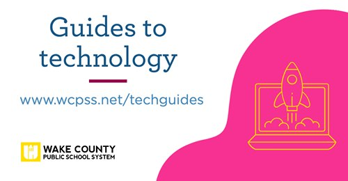 Need Tech Help?  Use the WCPSS Guides to Technology