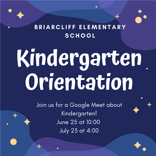 Kindergarten Orientation, join us for a google meet on June 25 at 10 or July 23 at 4:00