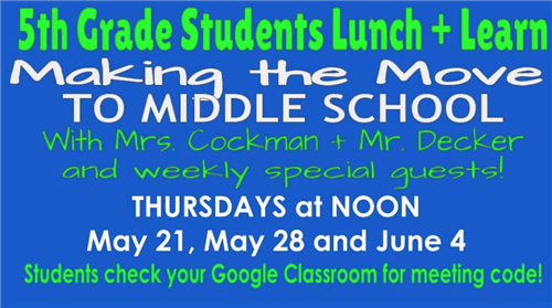 5th Grade Student Lunch and Learn June 4th at noon
